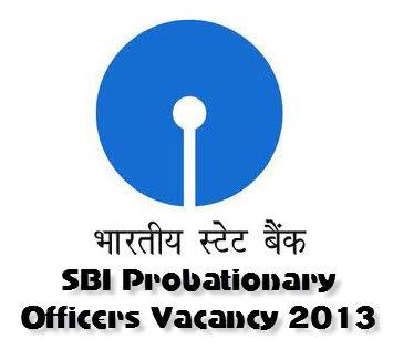 SBI Probationary Officers Vacancy 2013
